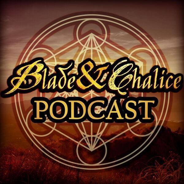 The Blade and Chalice Podcast