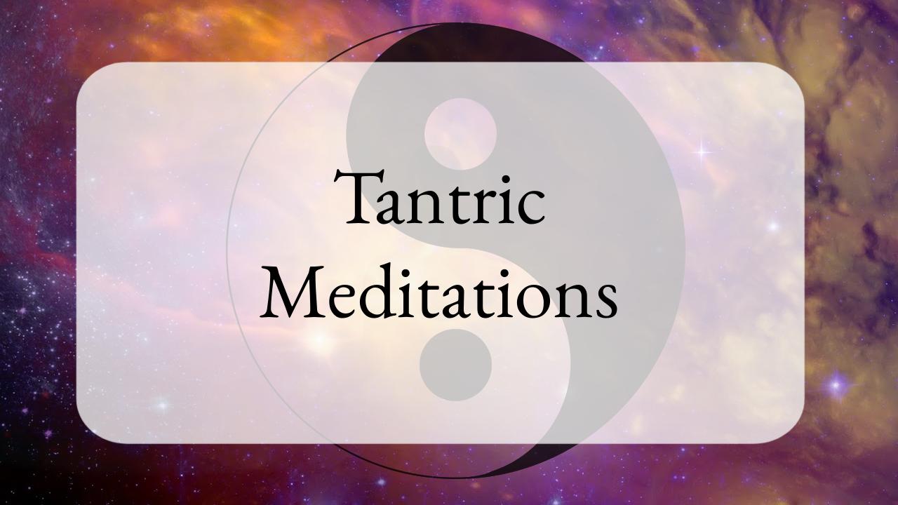 Tantric Meditations