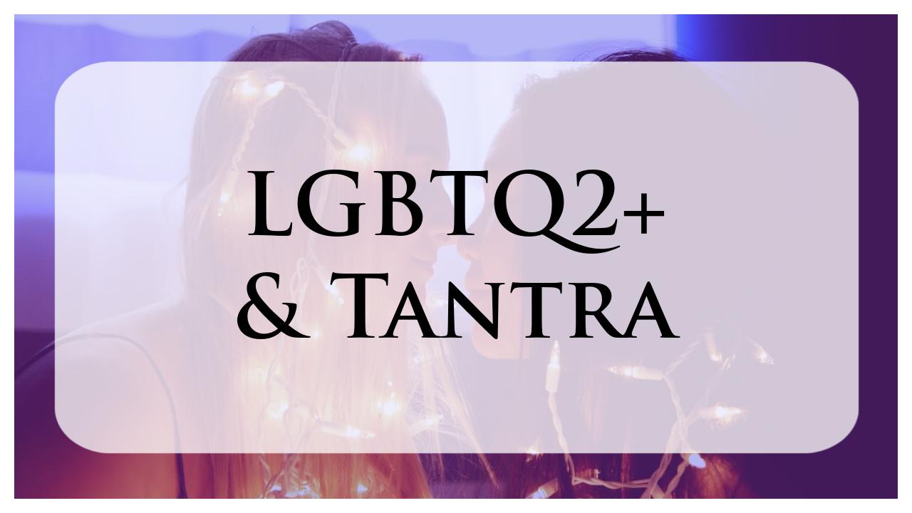 Tantra & LGBTQ2+