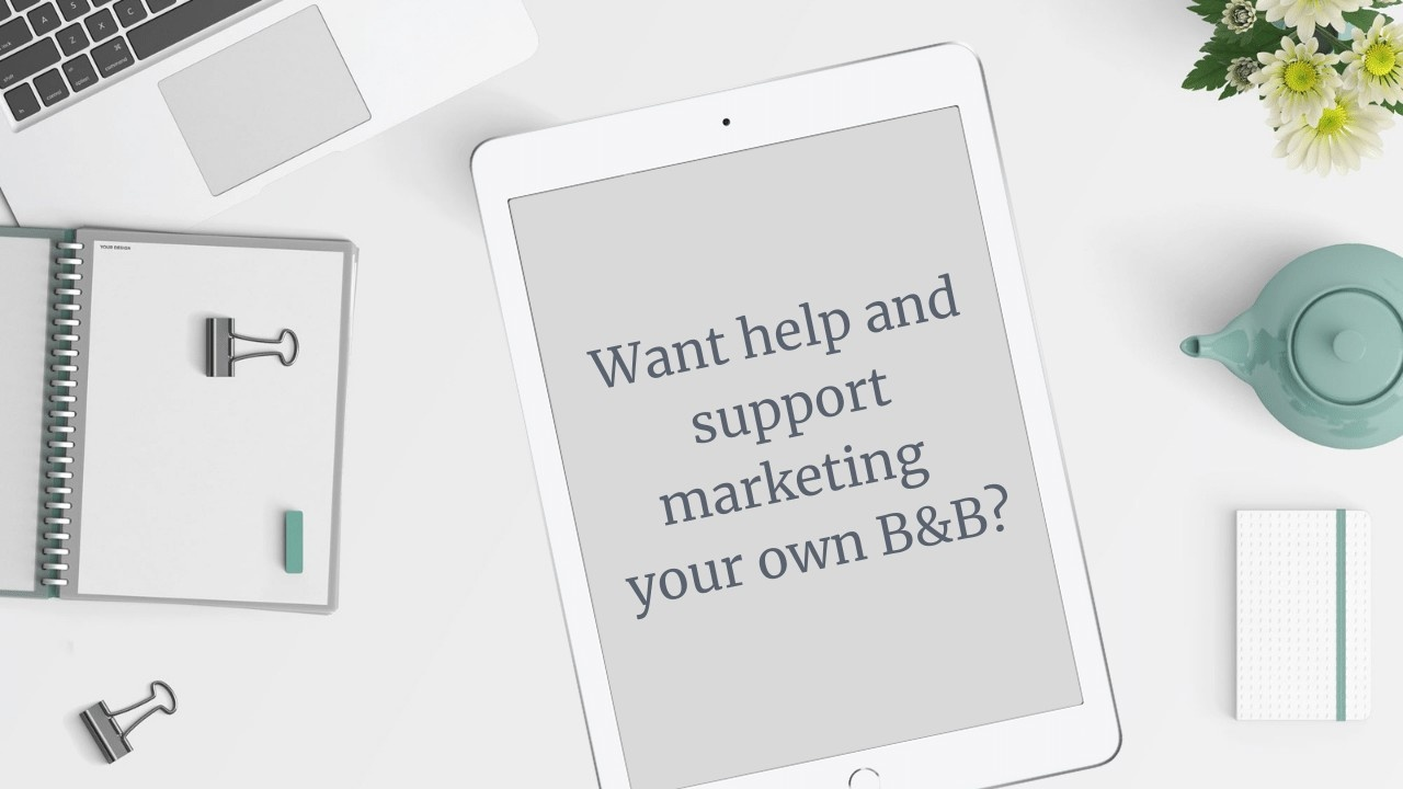 IPAD ON DESK WITH MESSAGE WANT HELP AND SUPPORT MARKETING YOUR OWN B&B