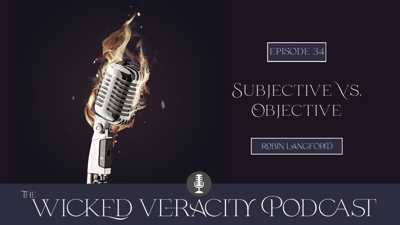 Subjective Vs. Objective