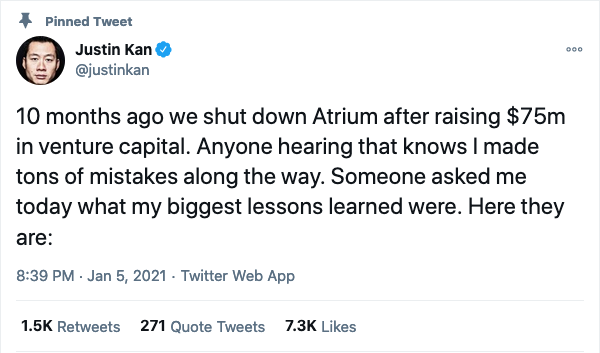 10 months ago we shut down Atrium after raising $75m in venture capital. Anyone hearing that knows I made tons of mistakes along the way. Someone asked me today what my biggest lessons learned were. Here they are: