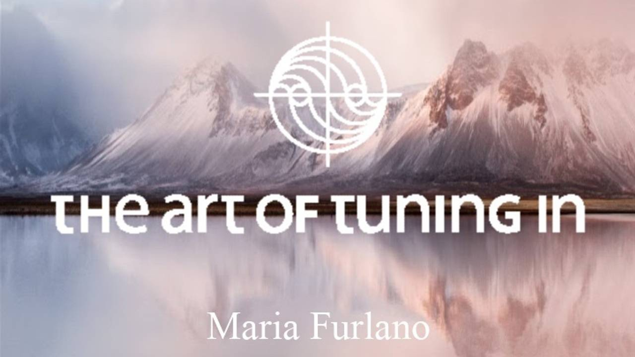 Journey_Into_Your_Intuitive_Gifts_the-art-of-tuning-in_Maria_Furlano