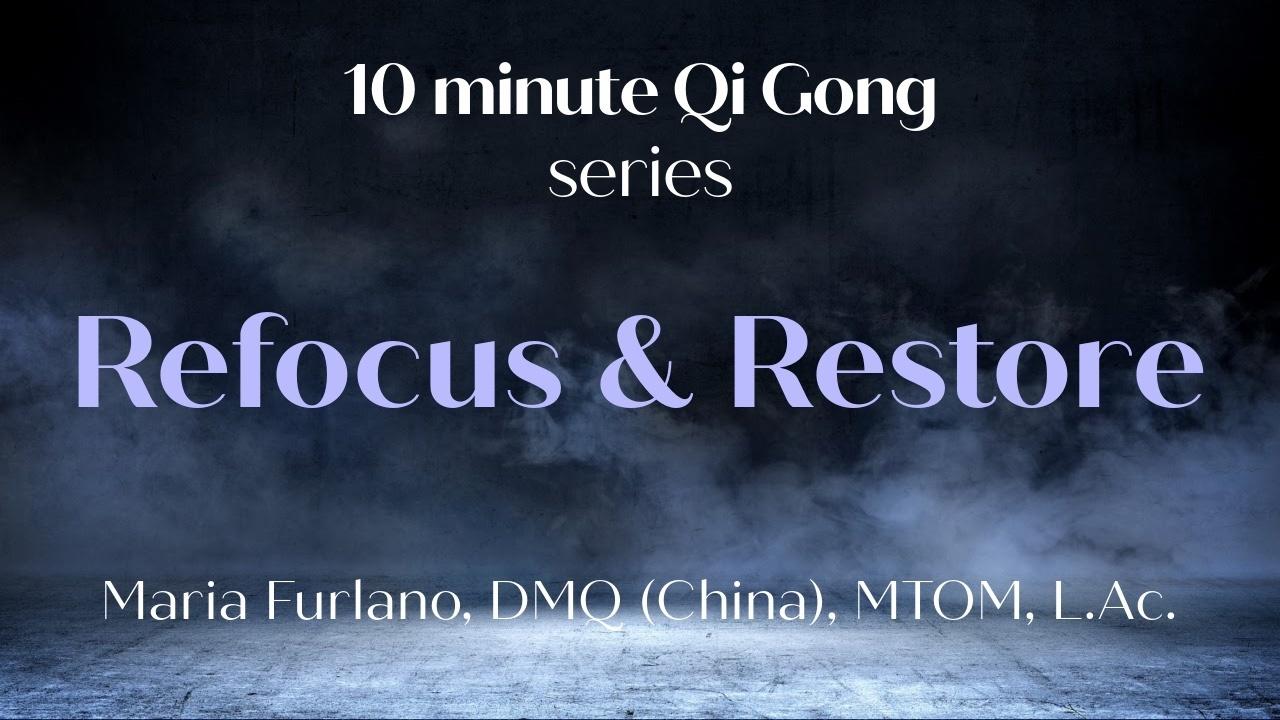Refocus and Restore 10 minute Qigong Maria Furlano The Art Of Tuning In