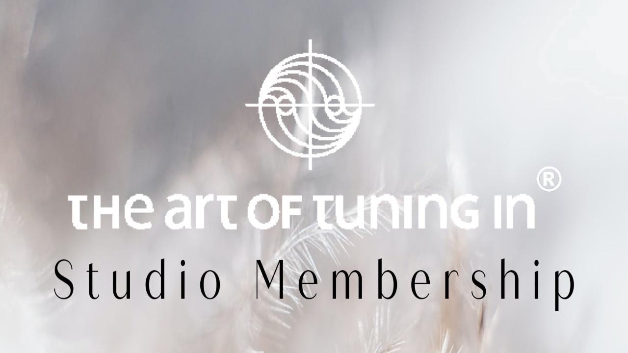 The Art Of Tuning In® Studio Membership