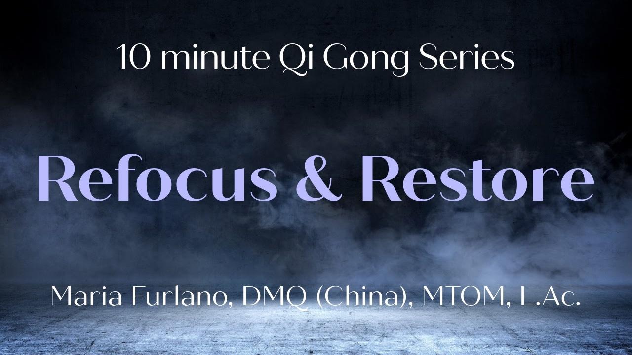 Refocus_Restore_10_min_Qigong_Series_the-art-of-tuning-in_Maria_Furlano