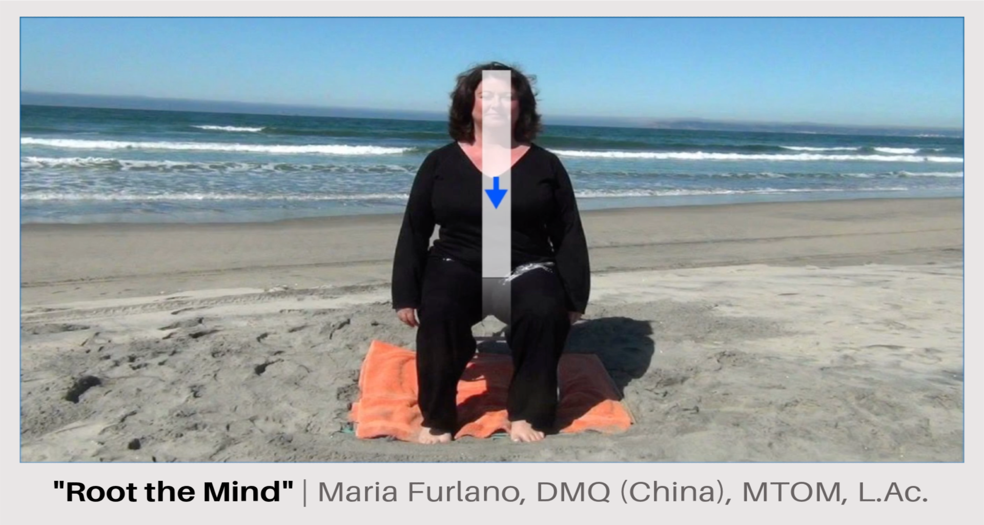 Maria Furlano sitting on beach root the mind