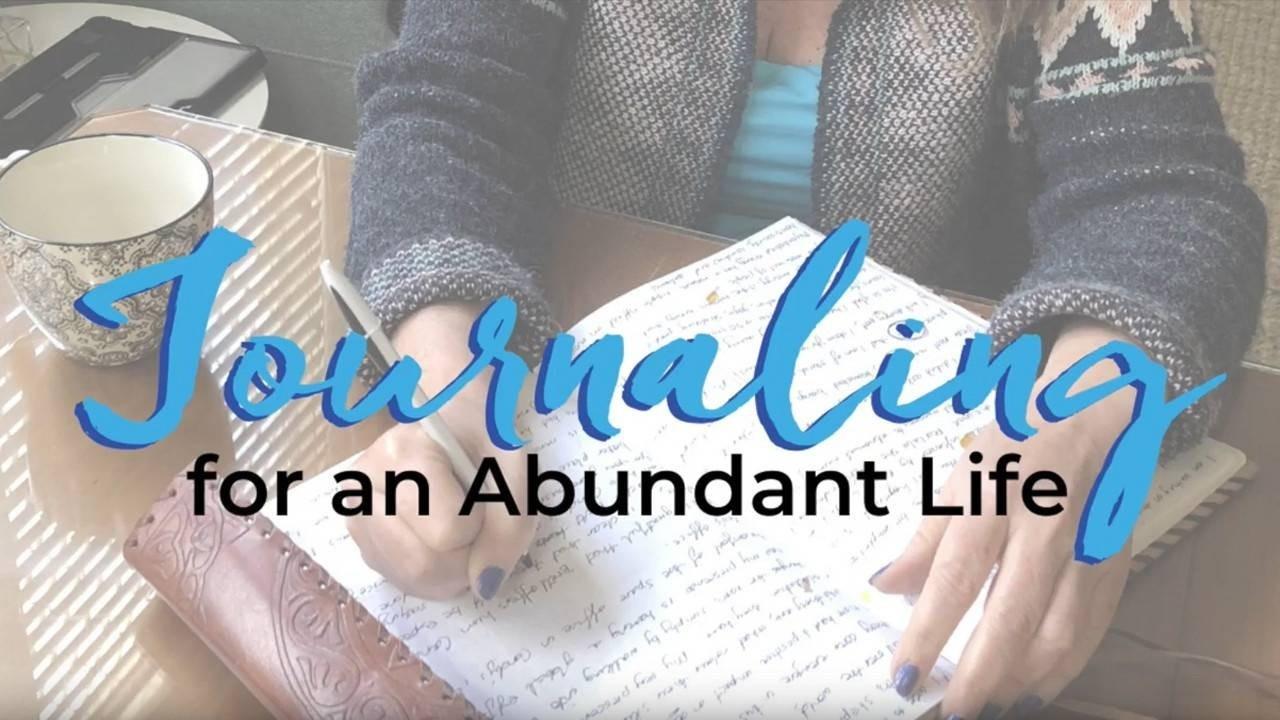 Journaling For An Abundant Life