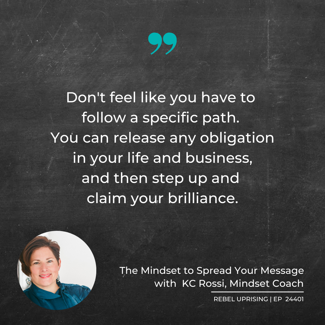The Mindset to Spread Your Message with Kc Rossi
