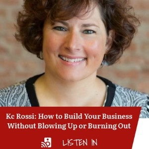 How to Build Your Business Without Blowing Up or Burning Out