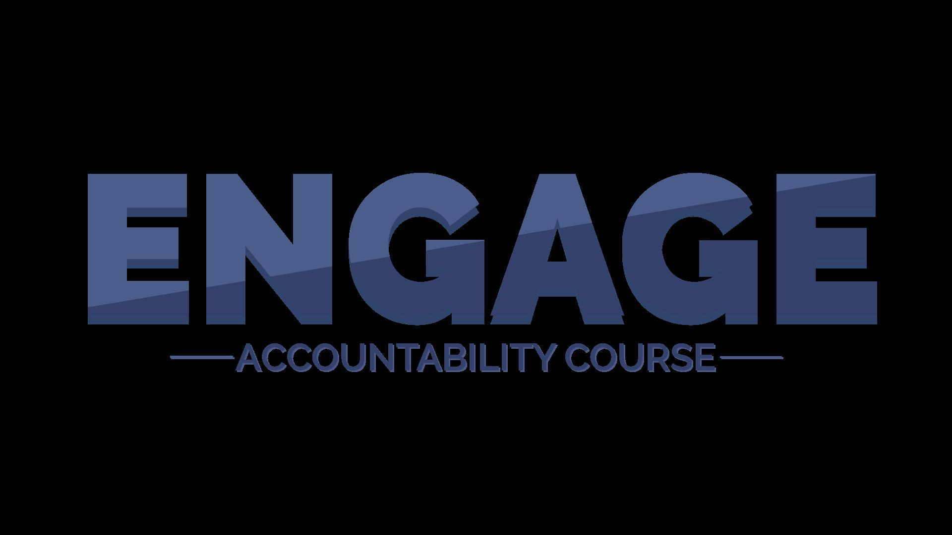 6-WEEK ENGAGE® ACCOUNTABILITY COURSE
