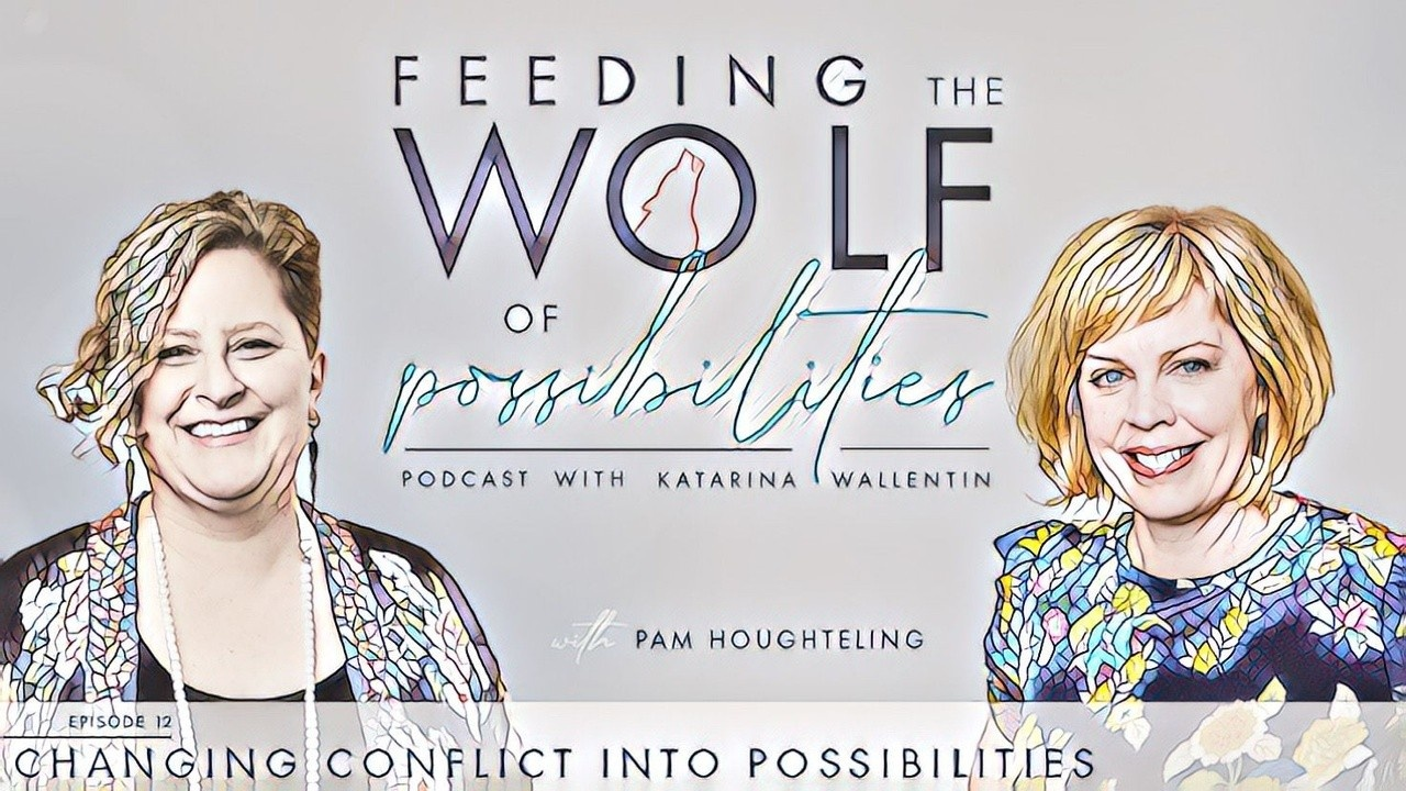 Feeding the Wolf of Possibilites podcast with Katarina Wallenting and guest Pam Houghteling