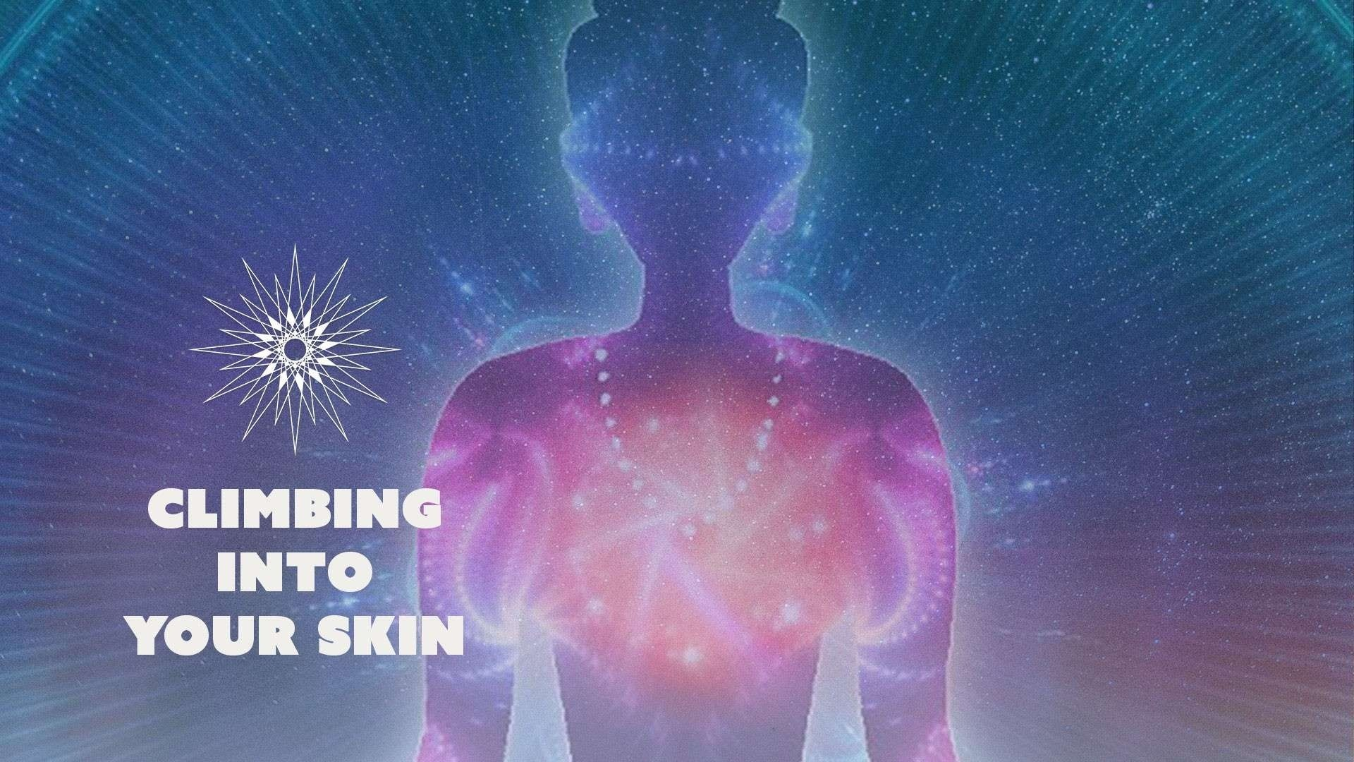 Change Your Stars - Climbing into your Skin Becoming Heart Centric