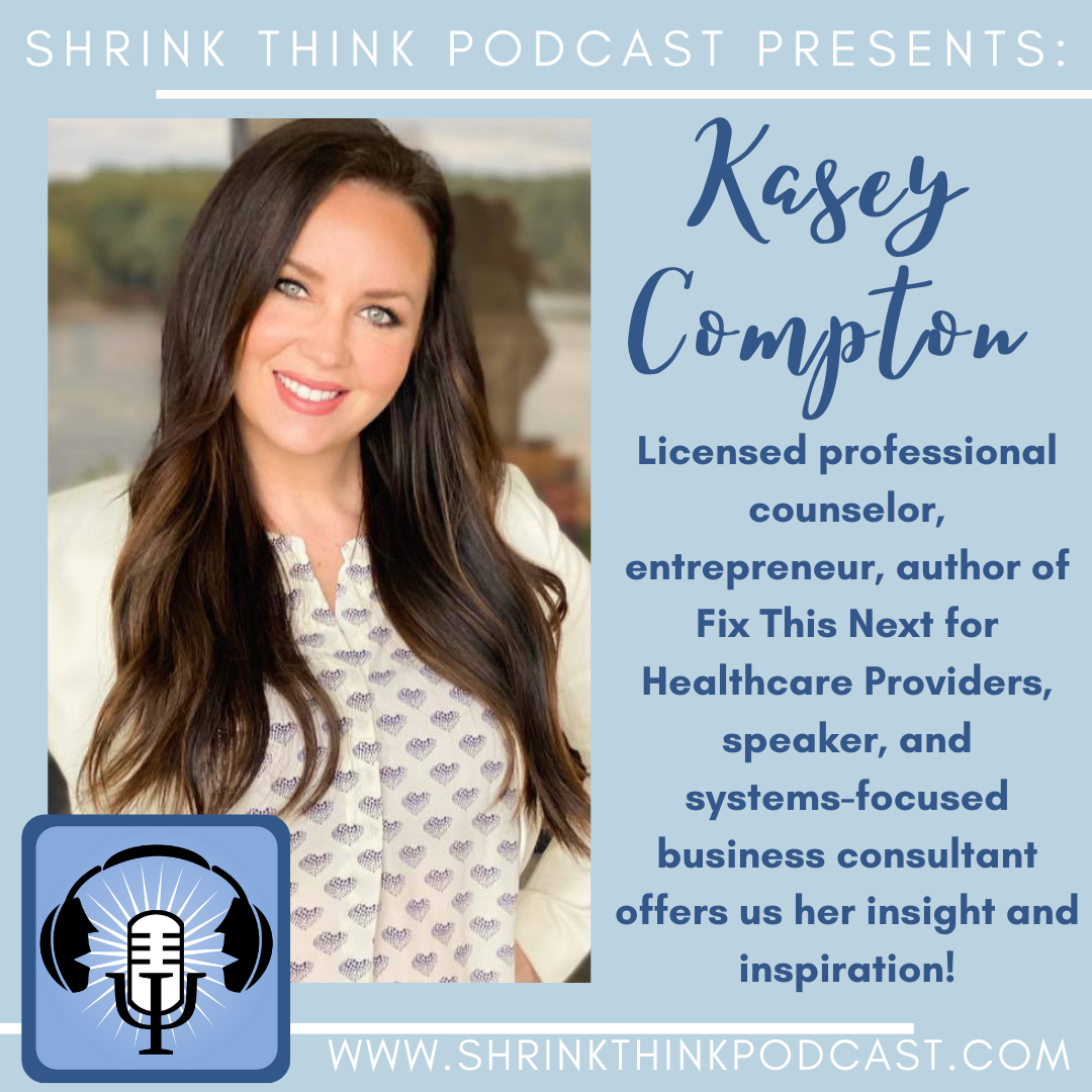 Kasey Compton | Shrink Think Podcast