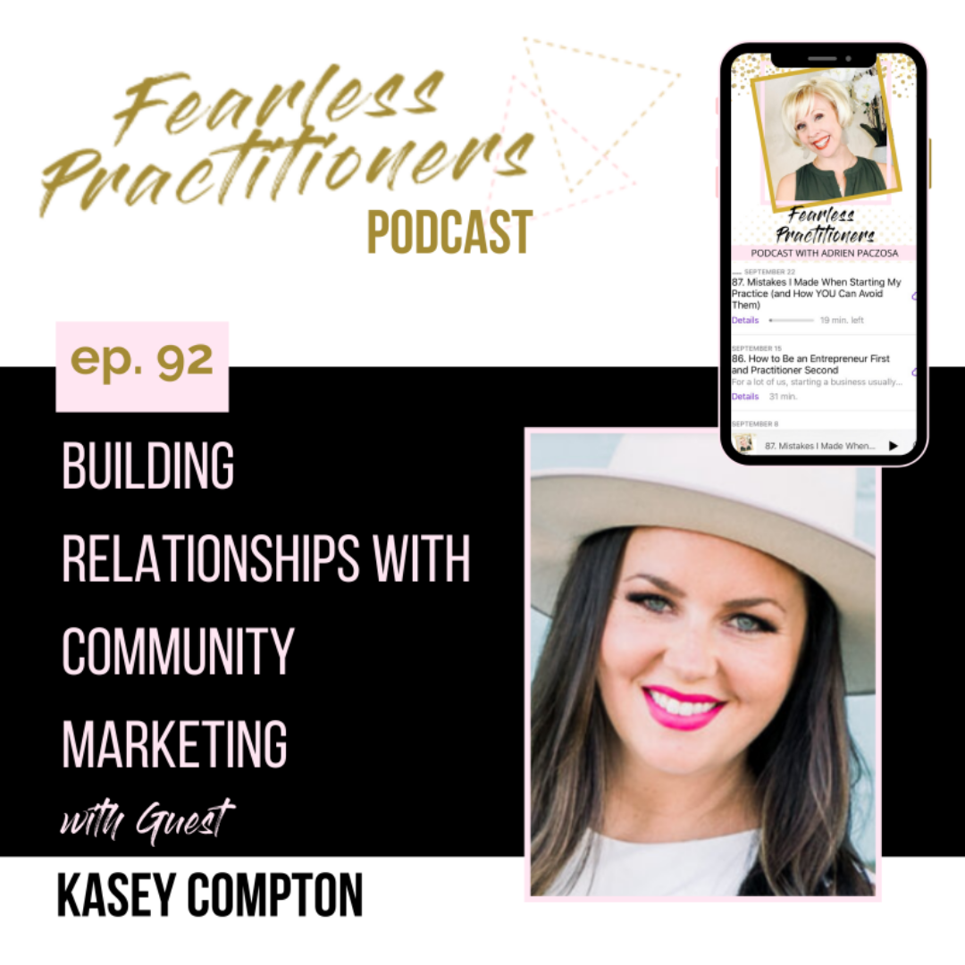 Kasey Compton   Fearless Practitioners Podcast   Building Relationships with Community Marketing