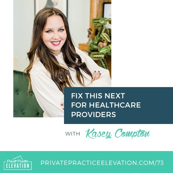 Kasey Compton   Private Practice Elevation   FTN for Healthcare Providers