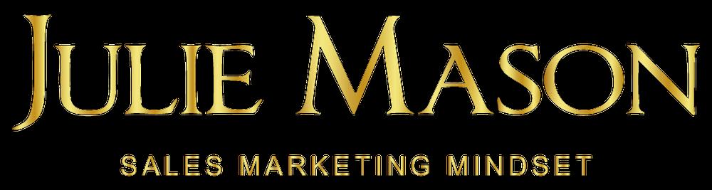 Julie Mason, Sales Marketing & Mindset Mentor