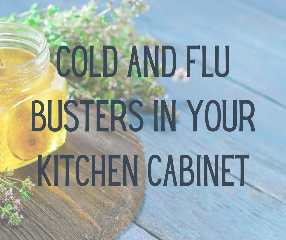Cold & Flu Busters In Your Kitchen Cabinet
