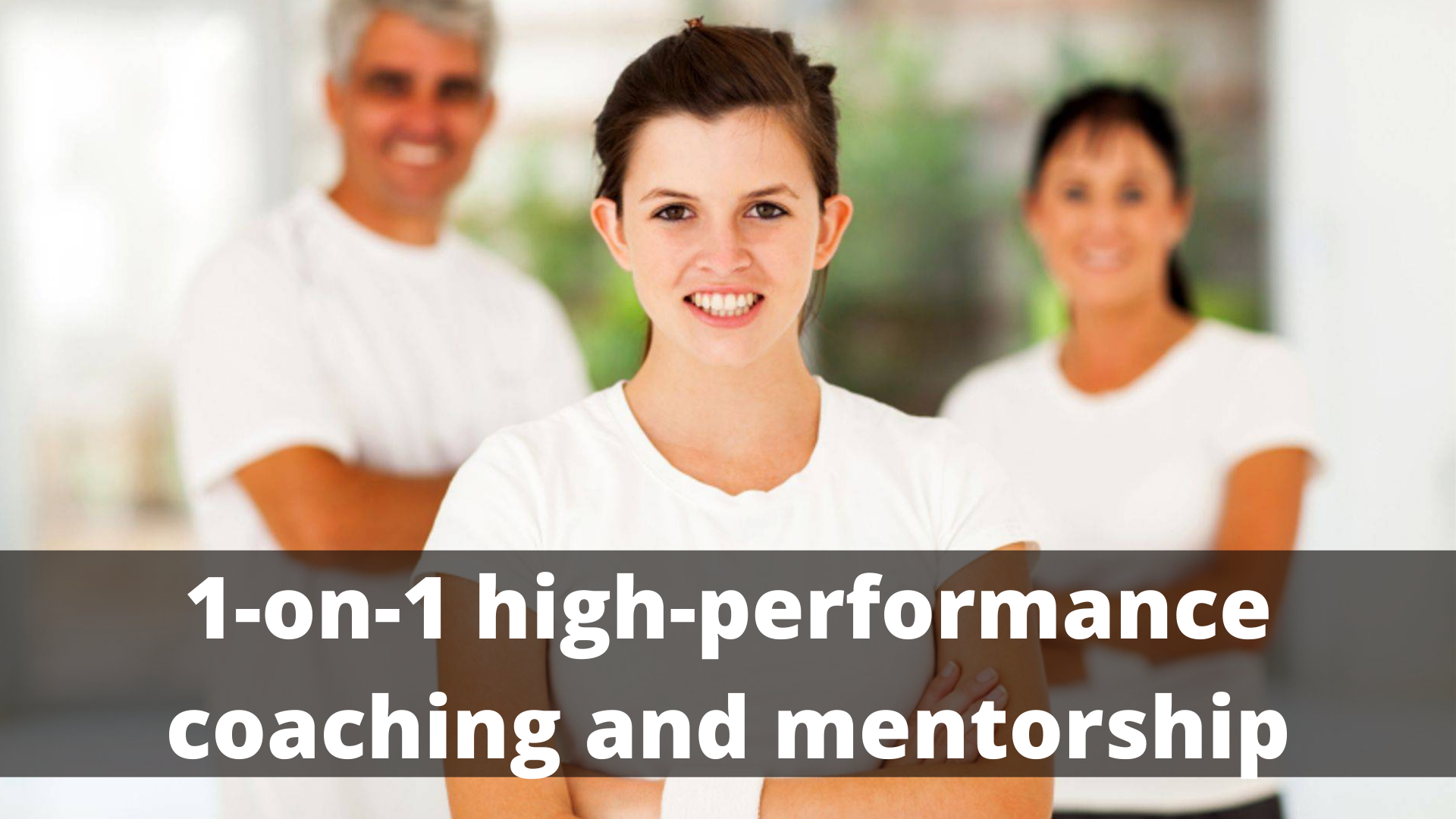 1-on-1 high-performance coaching and mentorship