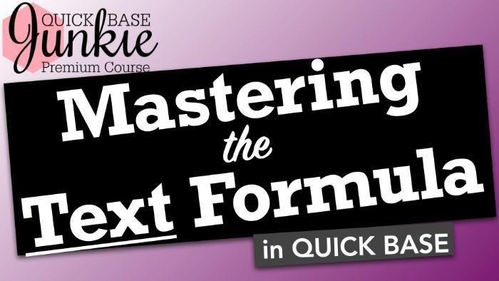 Mastering the Text Formula in Quick Base