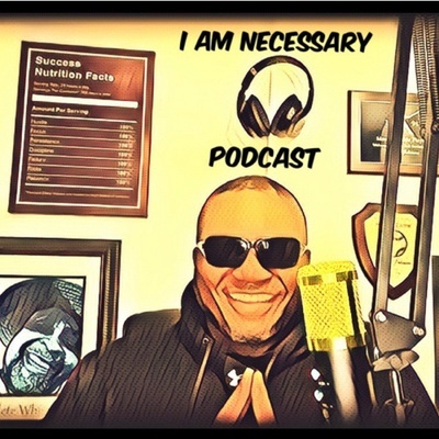 I Am Necessary Podcast