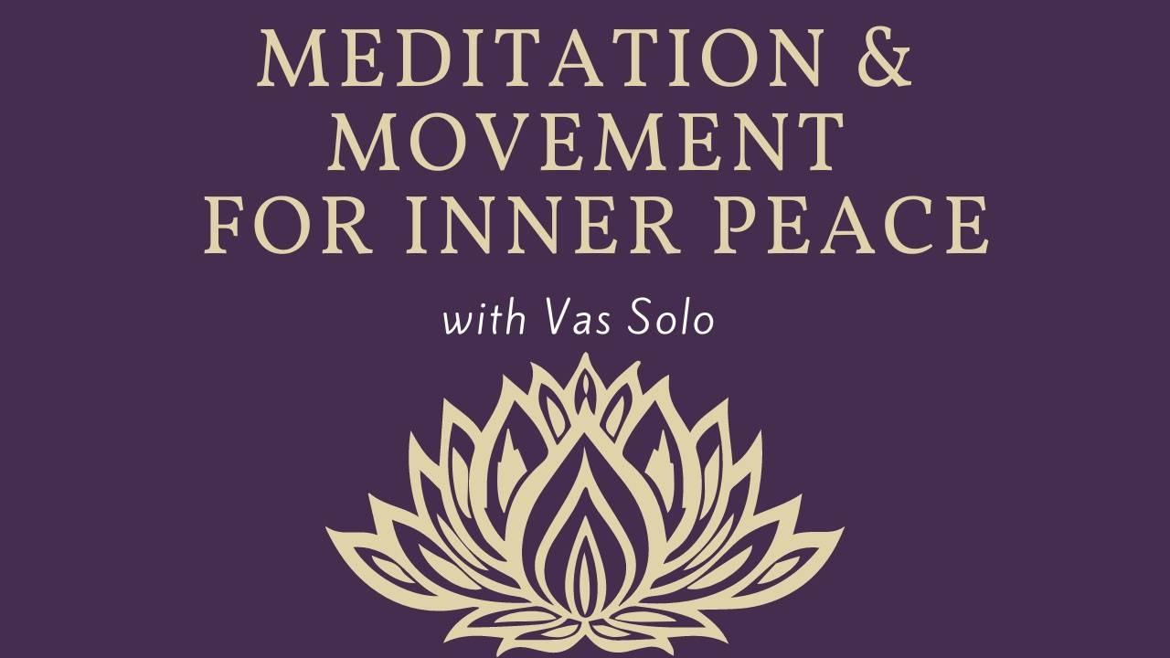 Meditation & Movement for Inner Peace