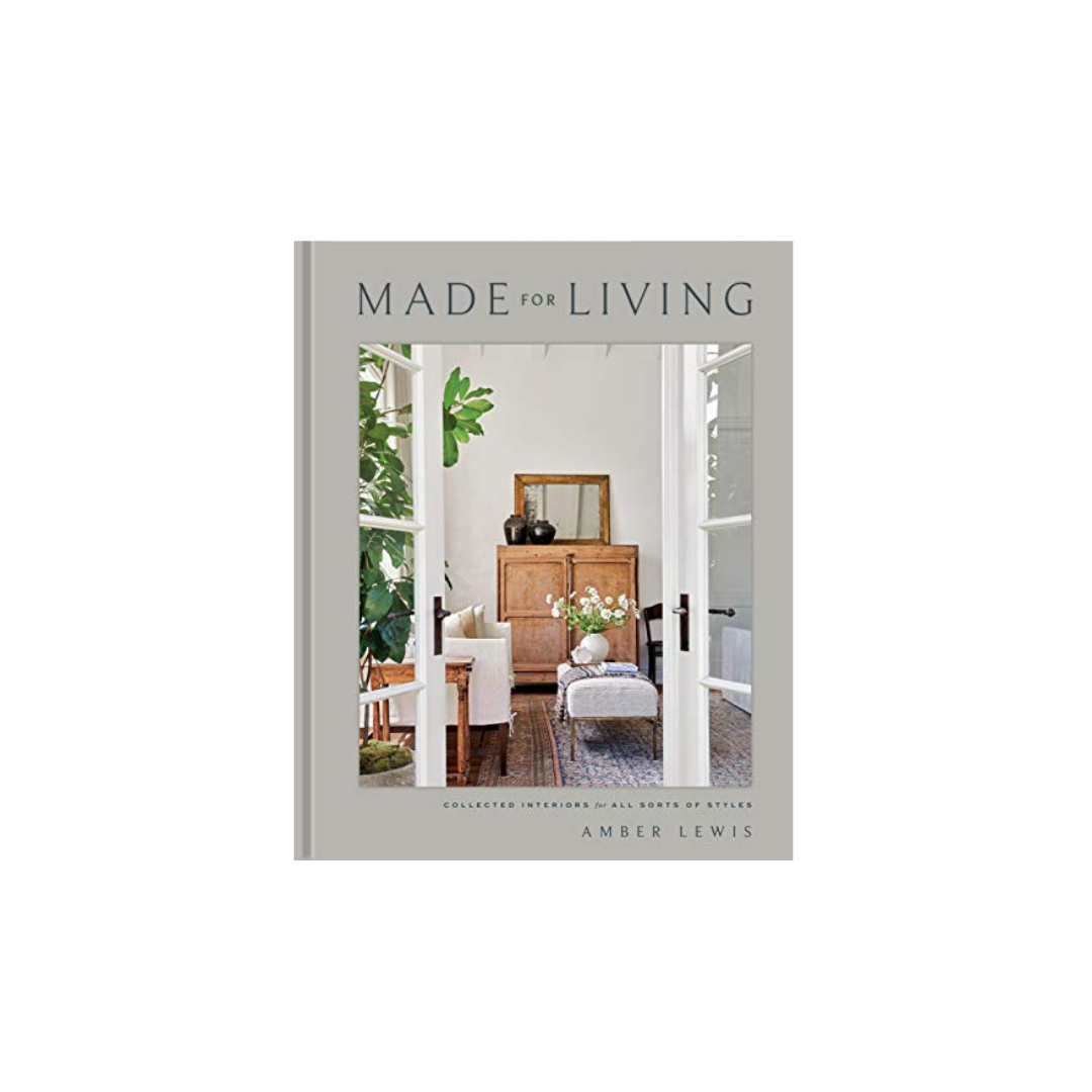 Made for Living: Collected Interiors for All Sorts of Styles by Amber Lewis