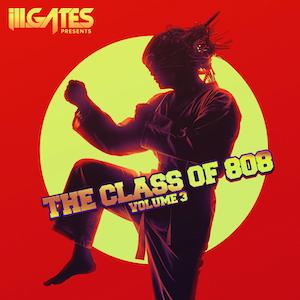 New EDM Music ill.Gates presents the Class of 808 Volume 3