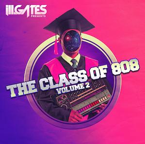 New EDM Music – ill.Gates Presents The Class Of 808 Vol. 2.