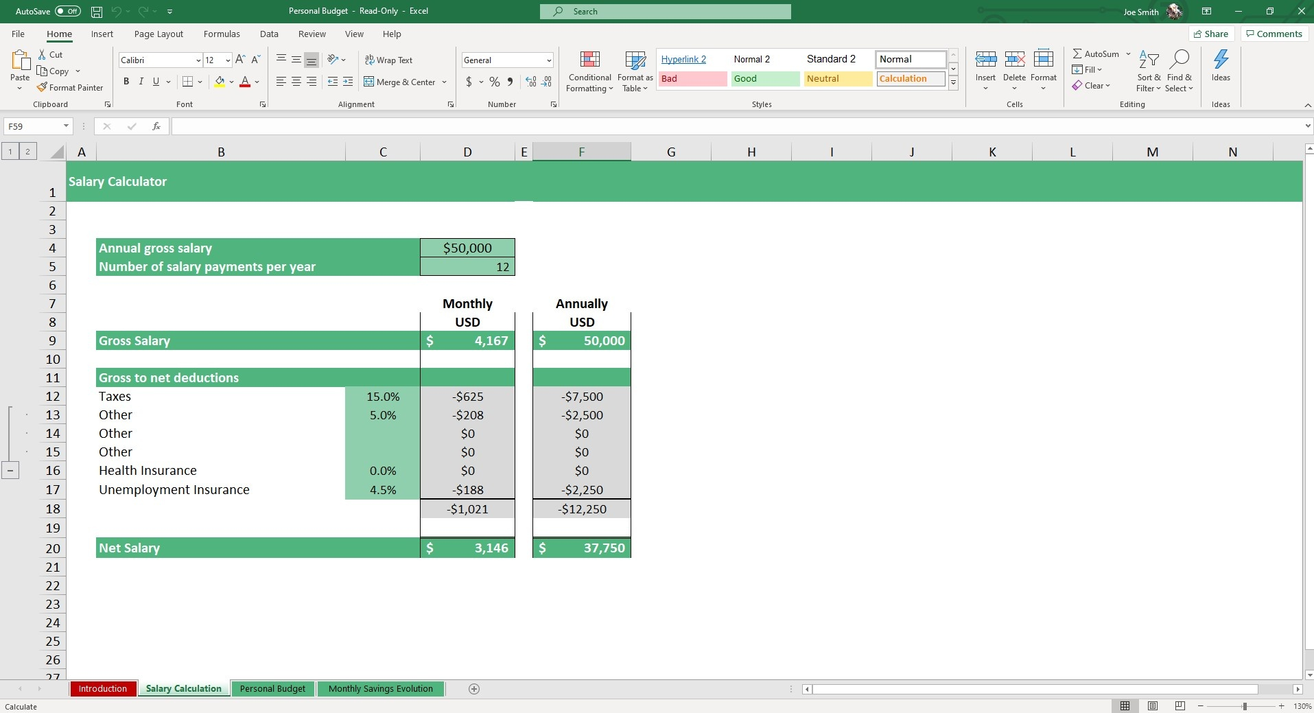 In the Salary Calculation sheet of our Personal Budget Excel Template, input your gross salary, taxes and other net deductions. This data will be applied to your savings model.