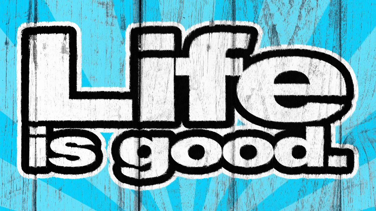Better Life!