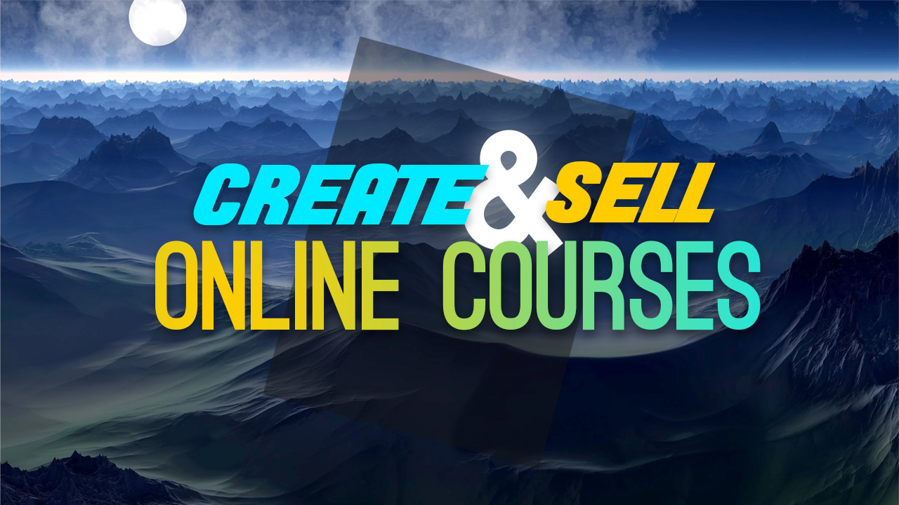 How To Create And Sell Online Courses