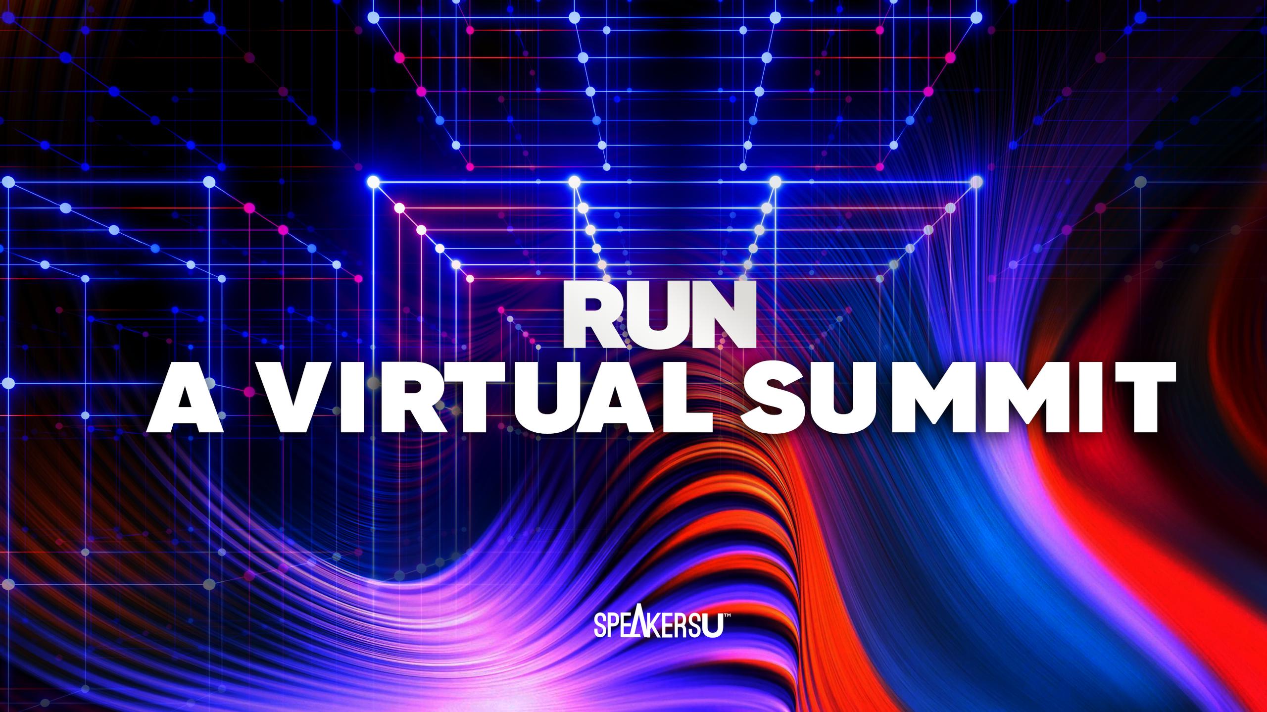 How To Run A Virtual Summit