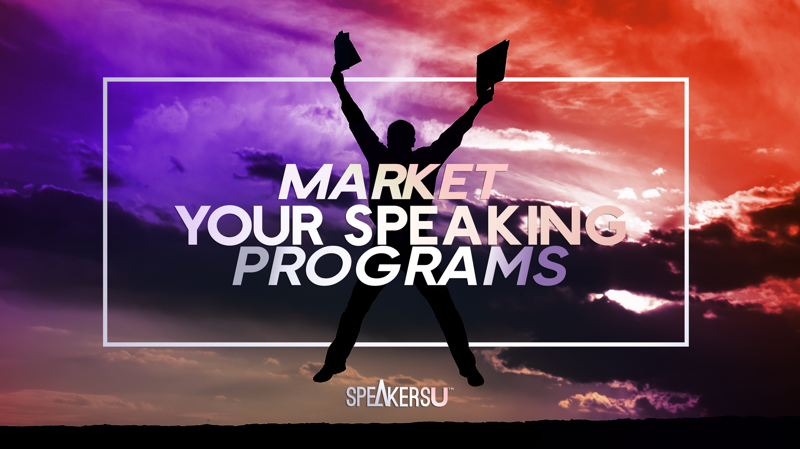 How To Market Your Speaking Programs