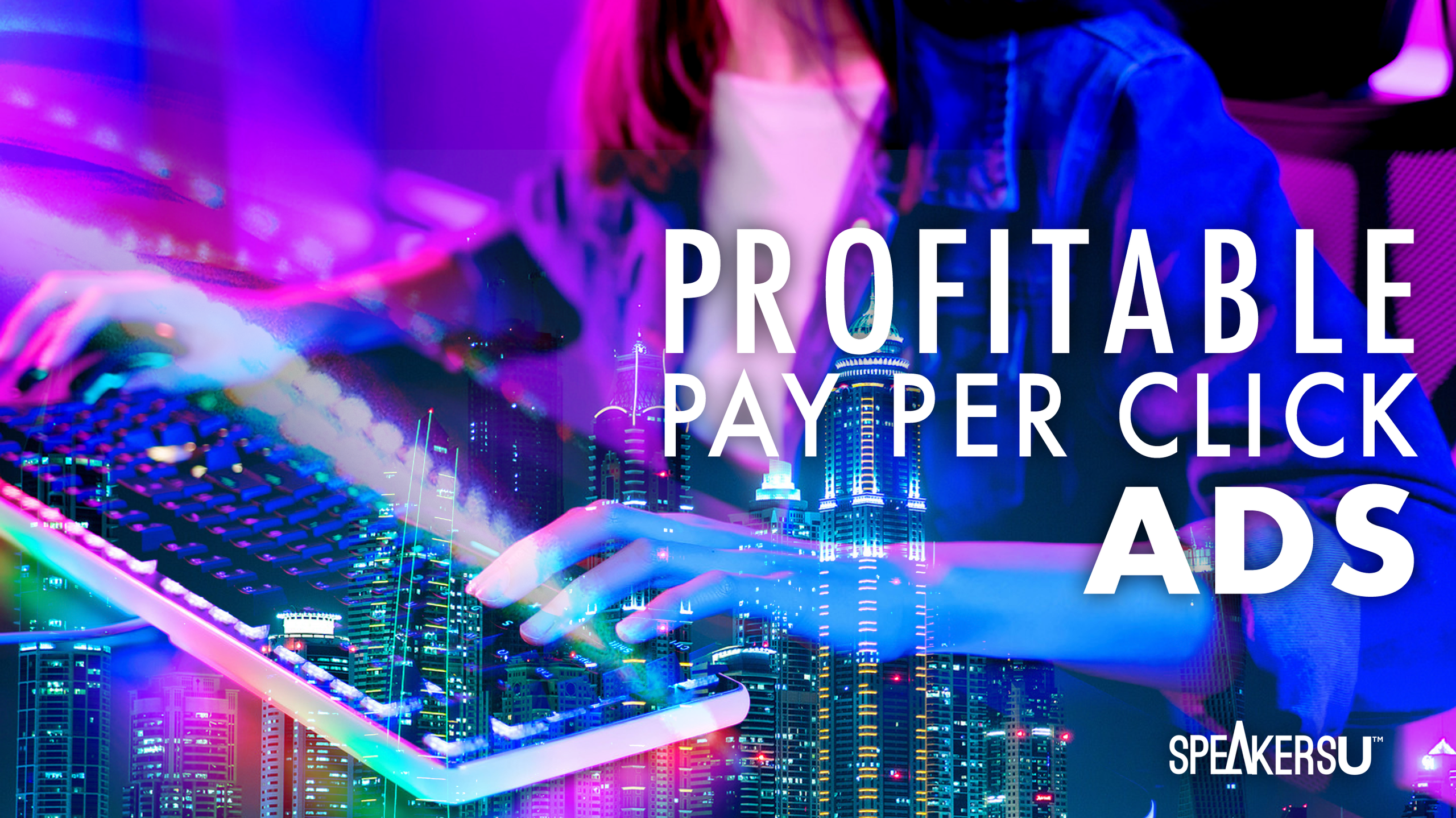 How To Run Profitable Pay Per Click Ads