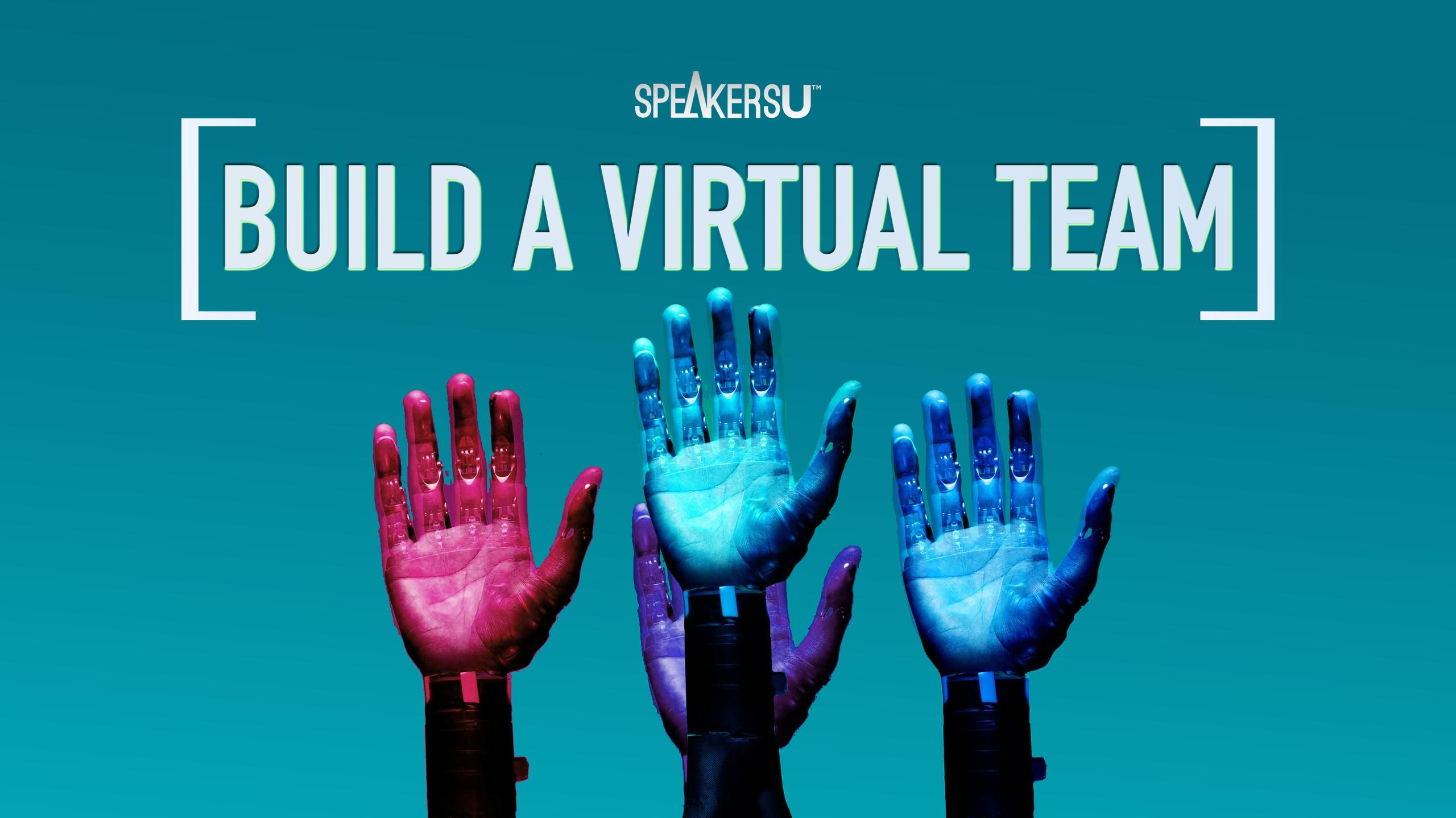 How To Build A Virtual Team