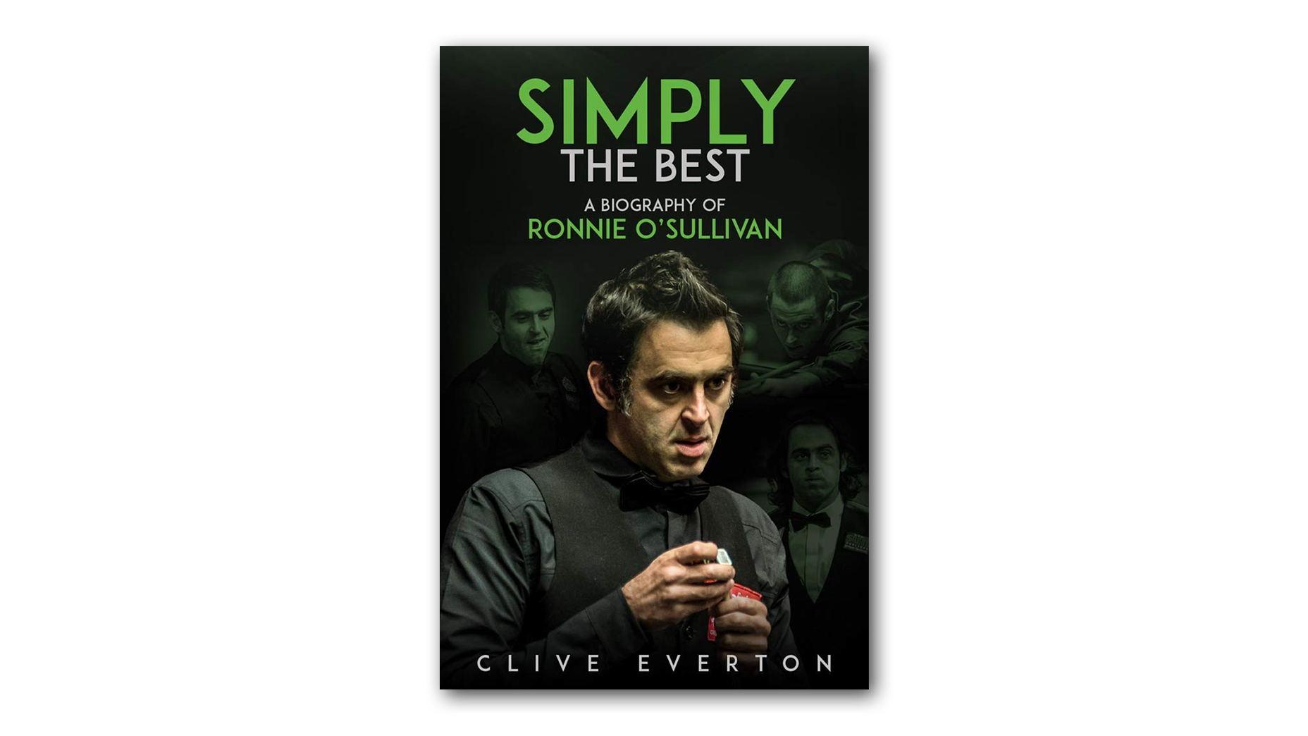 Simply the Best: A Biography of Ronnie O'Sullivanby by Clive Everton