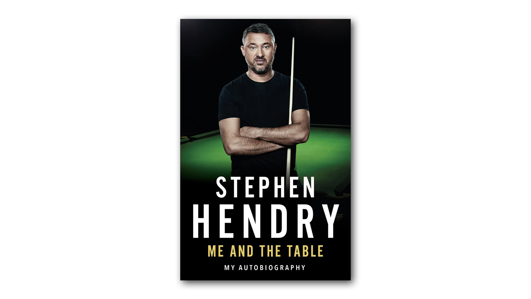 Me and the Table - My Autobiography by Stephen Hendry