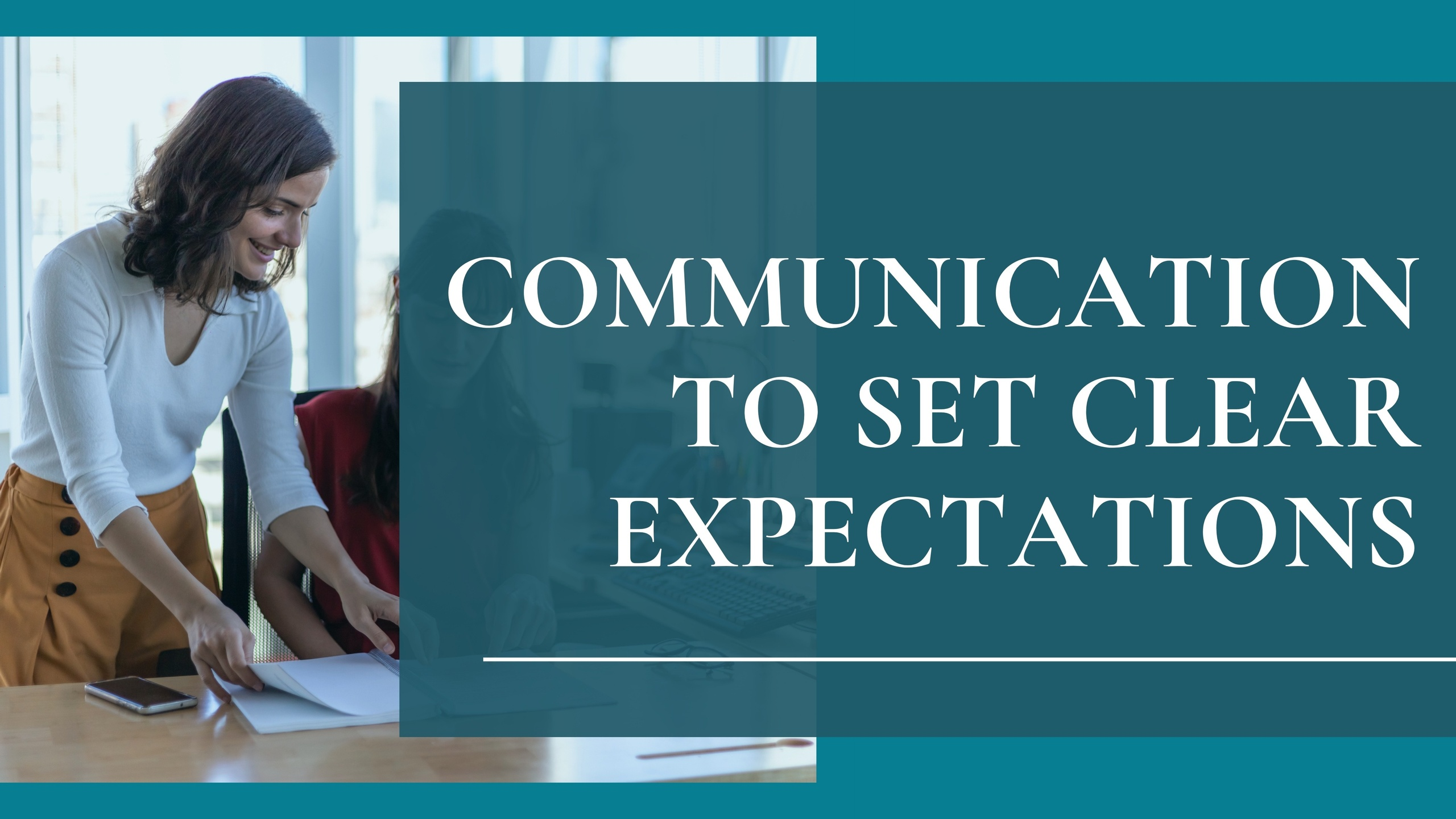 Communication to set Clear Expectations