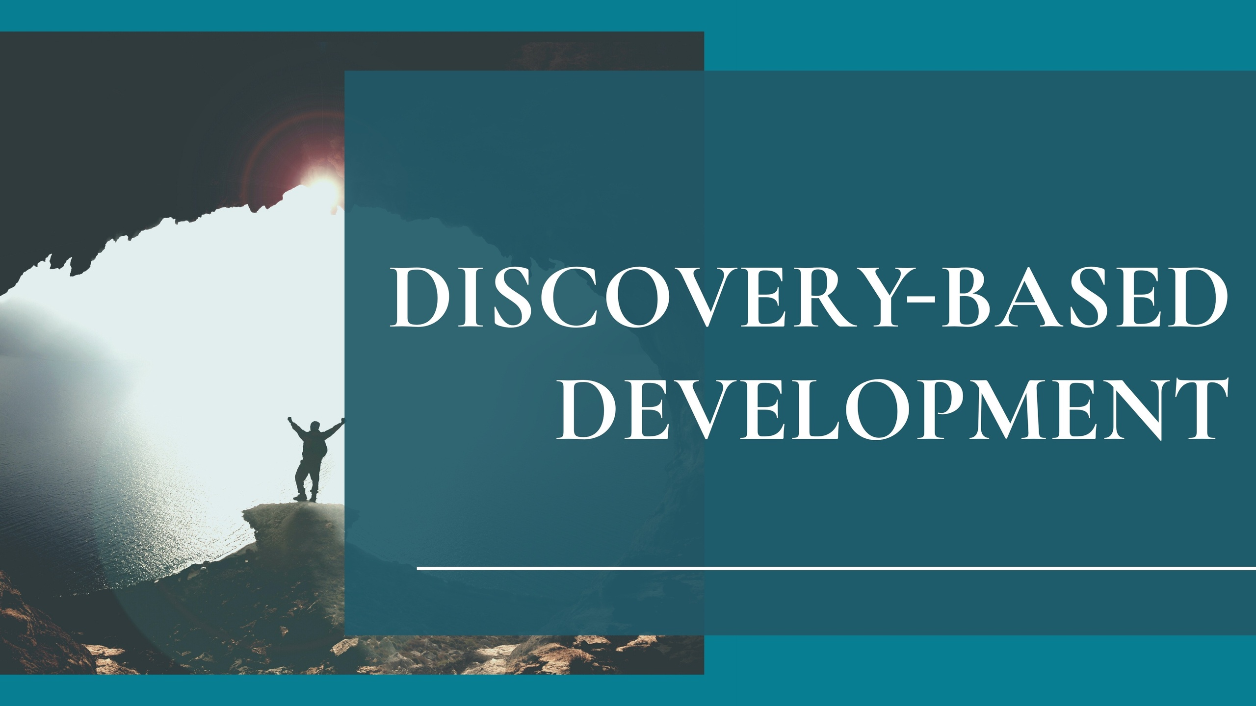 Discovery-Based Development