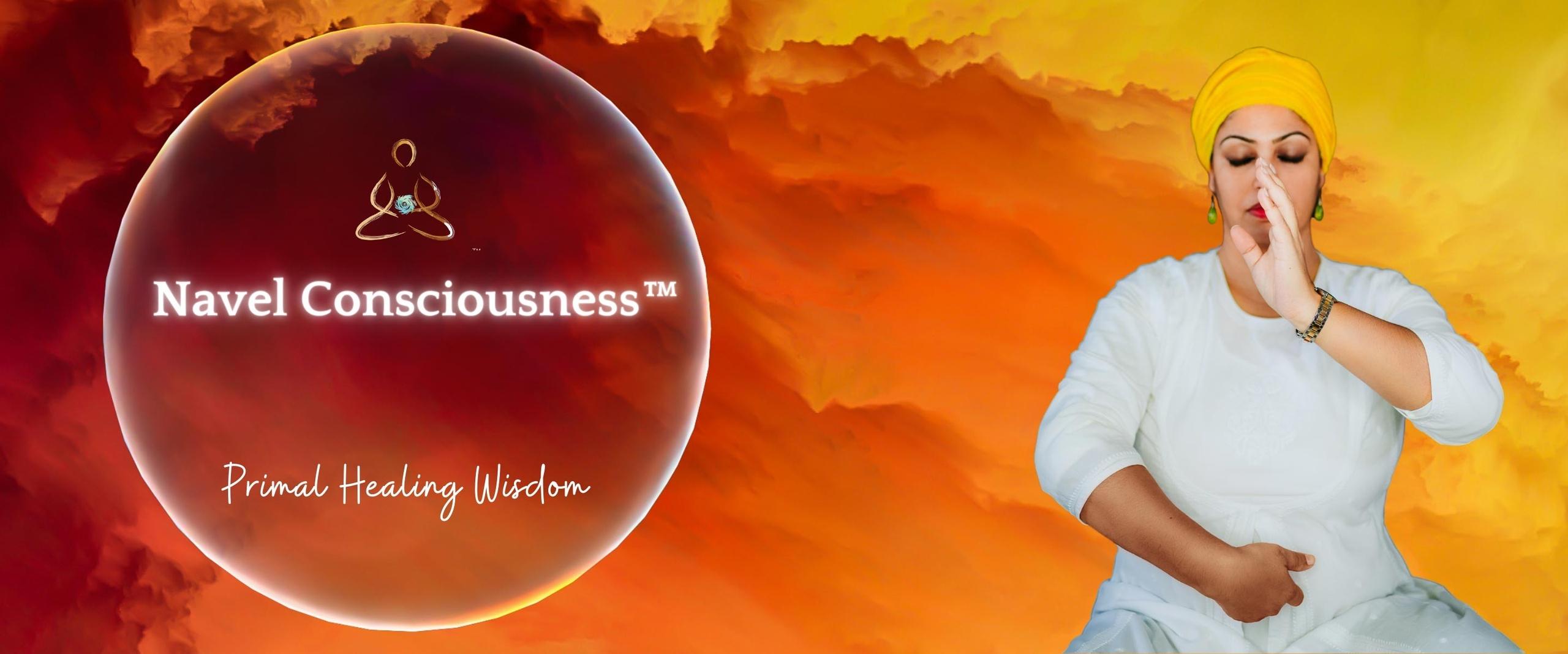 Navel Consciousness primal healing wisdom