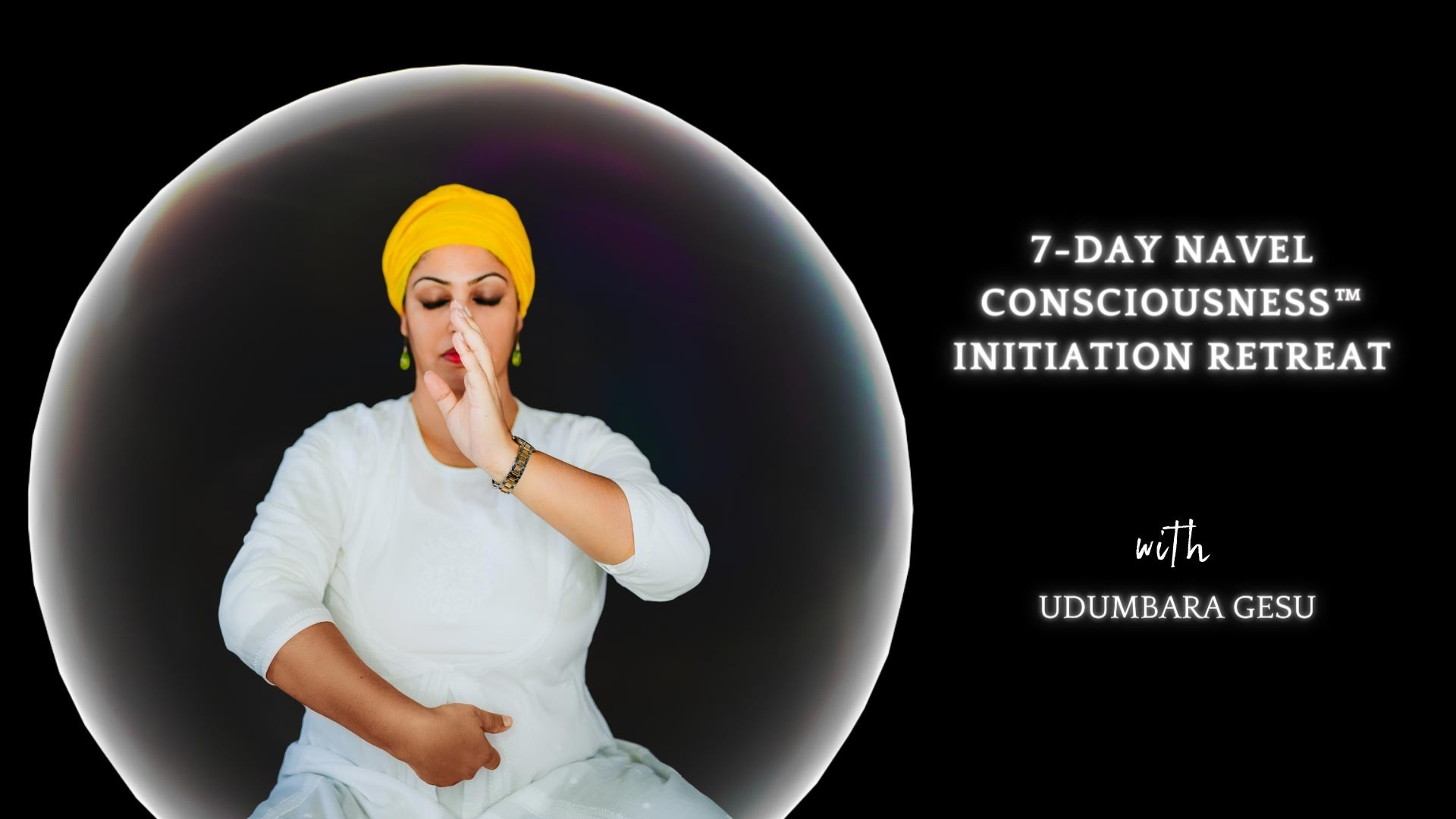 7 day Navel Consciousness initiation retreat