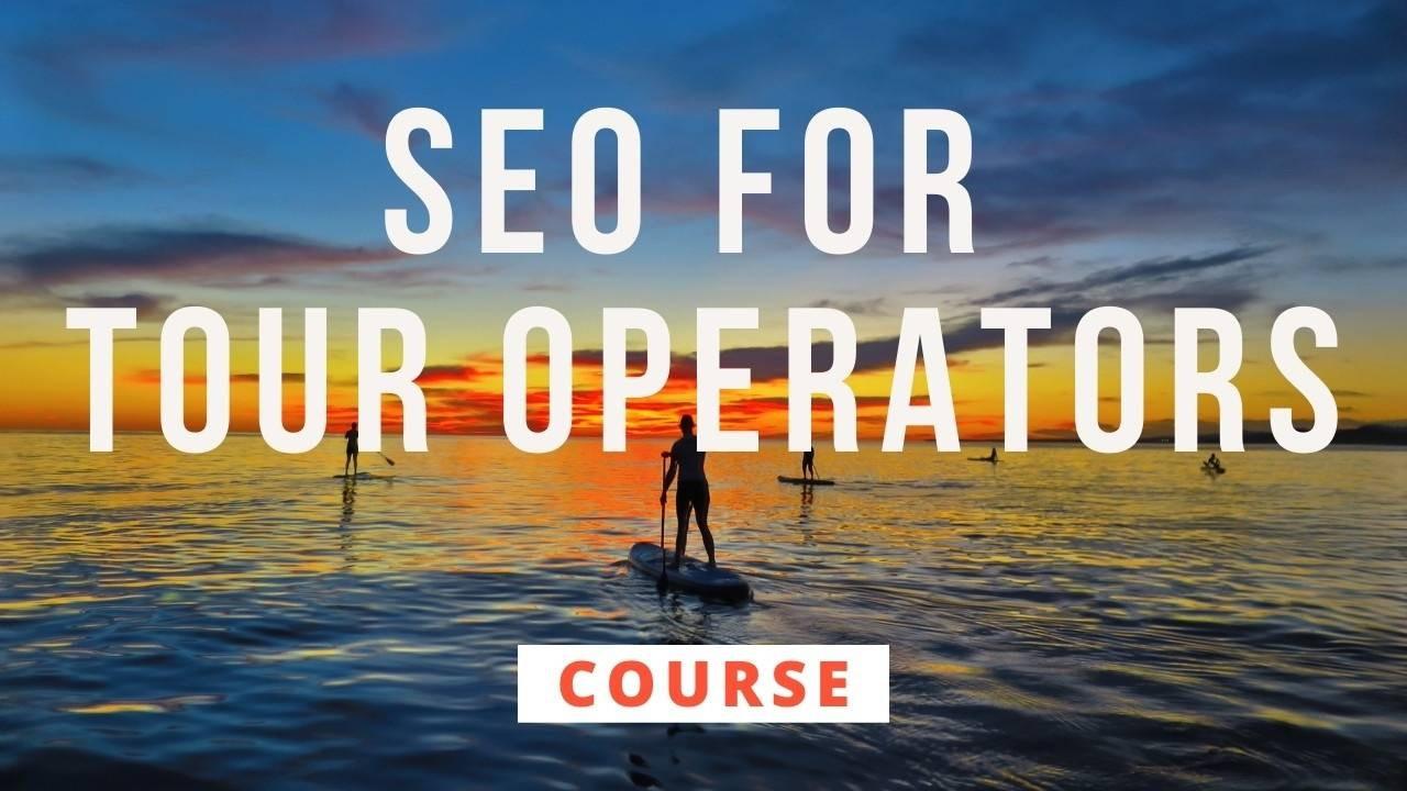 SEO for Tour Operators, SEO for Tourism Destinations, SUP Tour