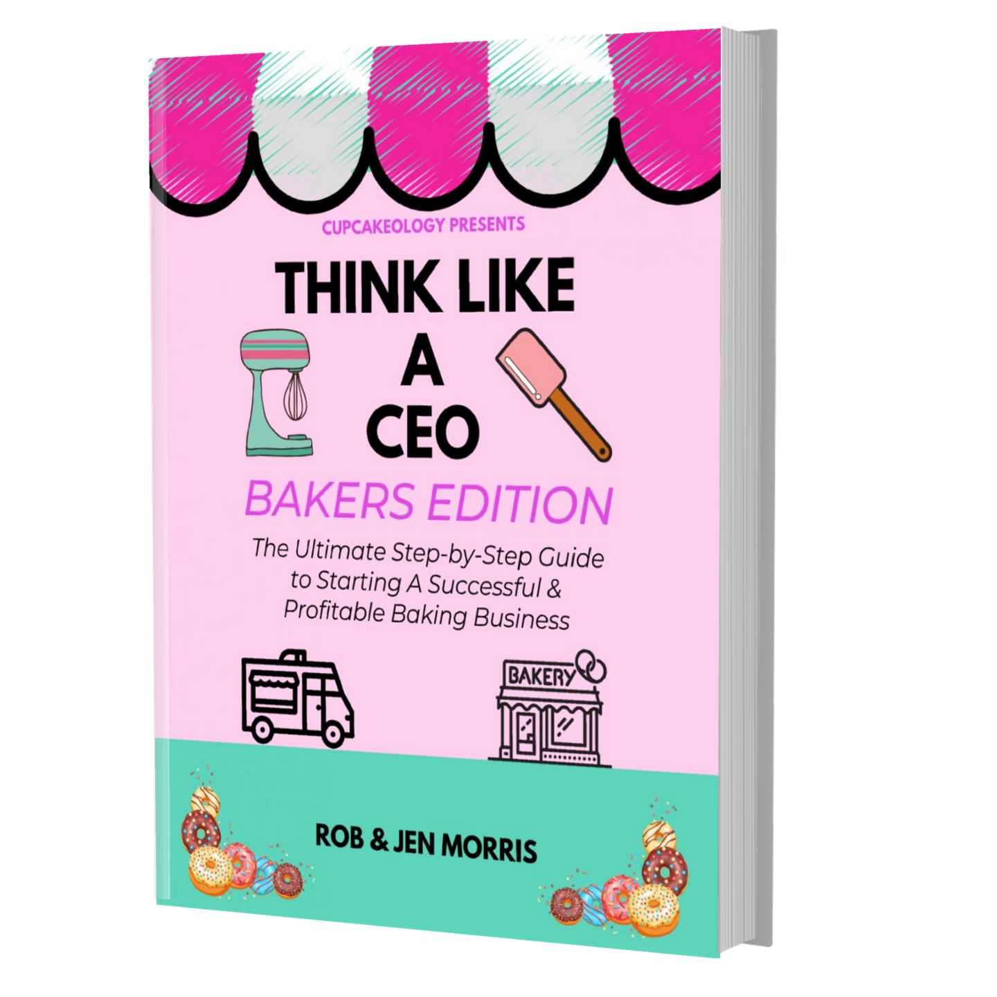 think like a ceo-bakers edition