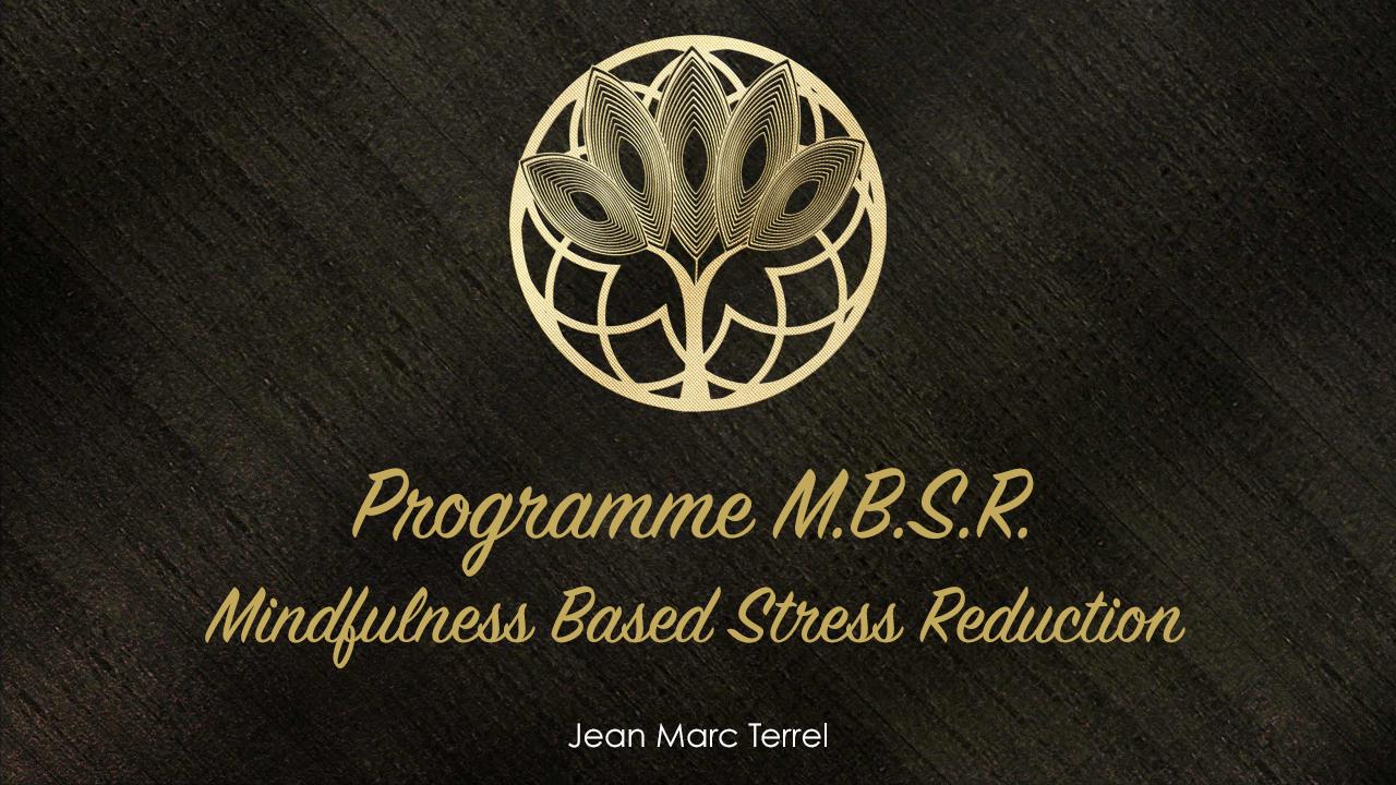 MBSR Mindfulness Based Stress Reduction