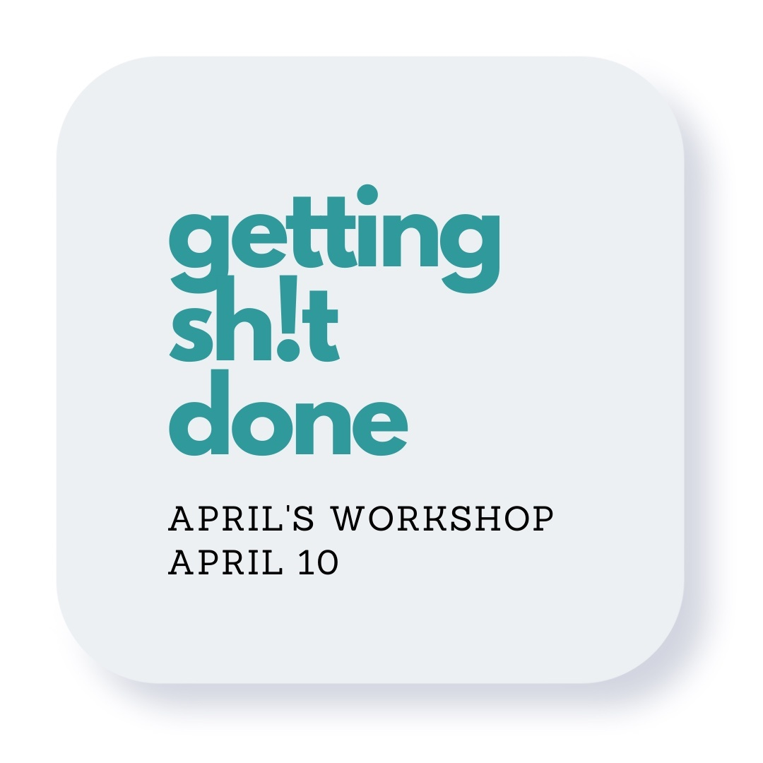 Getting shit done workshop