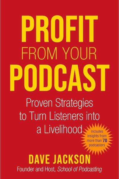 Profit from your podcasting book by Dave JacksonViva La Flora Live Podcast