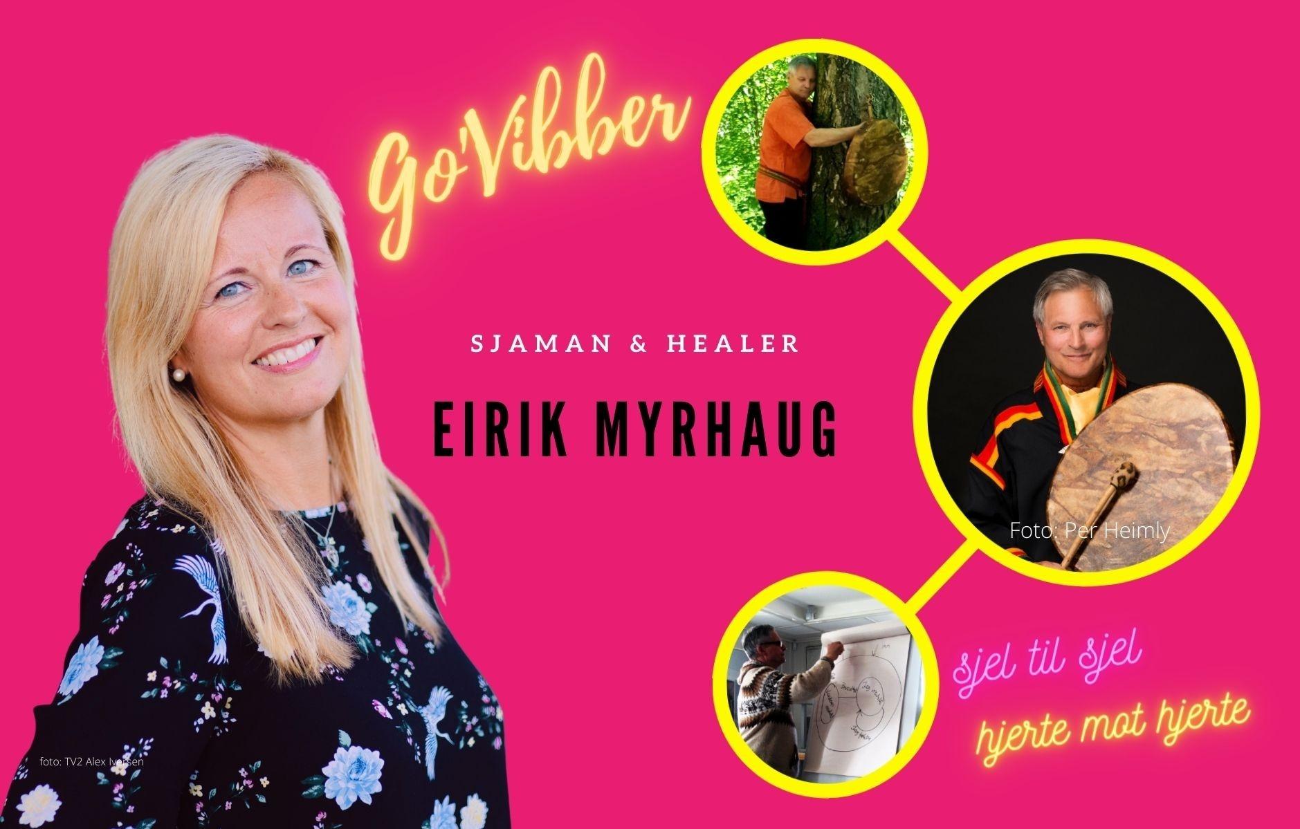 Hva tenner gnisten i Sjaman Eirik Myrhaug?