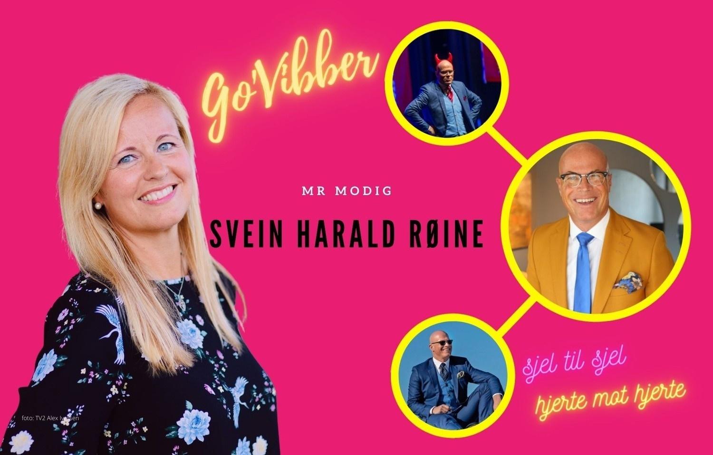 Hvordan har Svein Harald Røine blitt til Mr Modig?