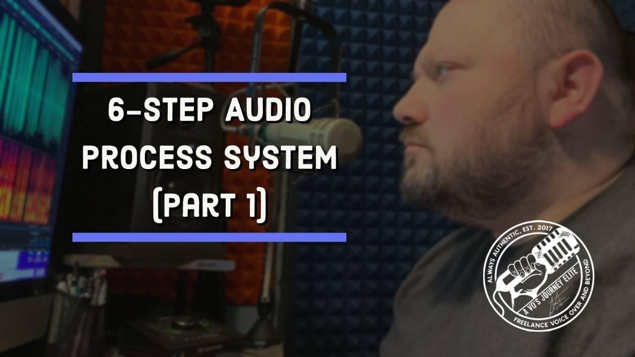 6-step process audio system